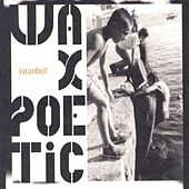 Play & Download Istanbul by Wax Poetic | Napster