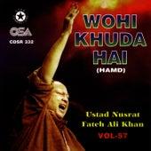 Play & Download Wohi Khuda Hai Vol. 57 by Nusrat Fateh Ali Khan | Napster
