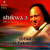 Play & Download Shikwa 3 Vol. 88 by Nusrat Fateh Ali Khan | Napster