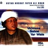 Play & Download Vichhora Sohne Yar Wala Vol.86 by Nusrat Fateh Ali Khan | Napster