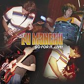Play & Download Go for It...Live! by Fu Manchu | Napster