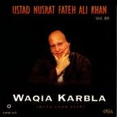 Play & Download Waqia Karbla - Mera Chan Veer Vol.89 by Nusrat Fateh Ali Khan | Napster