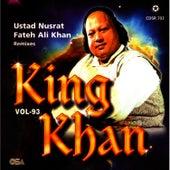 Play & Download King Khan Vol. 93 by Nusrat Fateh Ali Khan | Napster