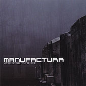 We're Set Silently On Fire by Manufactura