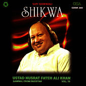 Play & Download Shikwa Vol. 70 by Nusrat Fateh Ali Khan | Napster