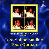 Play & Download Tere Sohne Madine Toon Qurban vol.102 by Nusrat Fateh Ali Khan | Napster