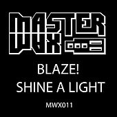 Play & Download Shine A Light by Blaze | Napster