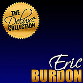Play & Download The Deluxe Collection by Eric Burdon | Napster