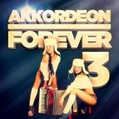 Akkordeon Forever, Vol. 3: 100 Titel für die Fans des Akkordeons von Various Artists