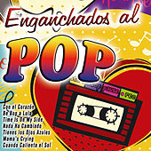 Enganchados al Pop by Various Artists