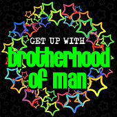 Get up With: Brotherhood of Man by Brotherhood Of Man