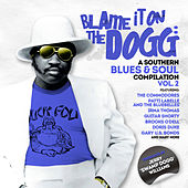 Blame It on the Dogg: A Southern Blues & Soul Compilation Vol. 2 by Swamp Dogg