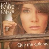 Que Me Quieras by Kany García