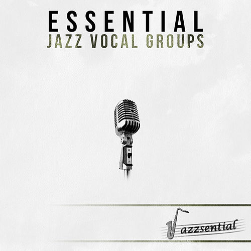 Essential Jazz Vocal Groups [Live] by Various Artists