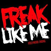 Play & Download Freak Like Me by Hollywood Ending | Napster