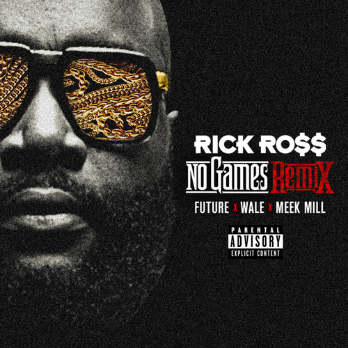 No Games (Remix) by Rick Ross
