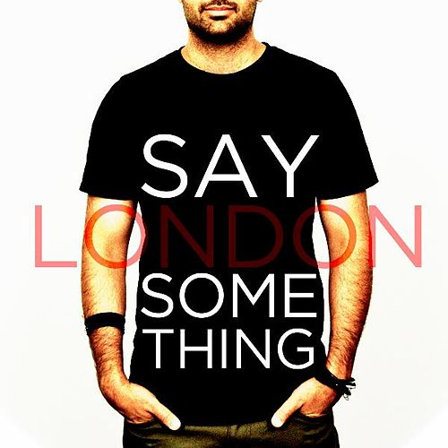 Play & Download Say Something by London | Napster