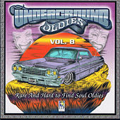Underground Oldies Vol.8 - Rare and Hard to Find Soul Oldies by Various Artists