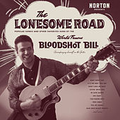 Play & Download The Lonesome Road by Bloodshot Bill | Napster