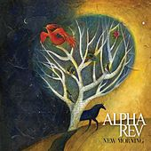 Play & Download New Morning by Alpha Rev | Napster