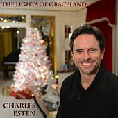 Play & Download The Lights of Graceland (feat. Sixwire) by Charles Esten | Napster
