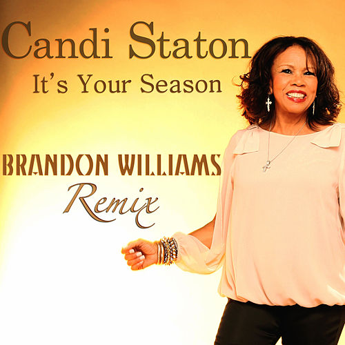 Play & Download It's Your Season (Brandon Williams Remix) by Candi Staton | Napster