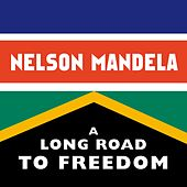 Play & Download Nelson Mandela: A Long Road to Freedom by Various Artists | Napster