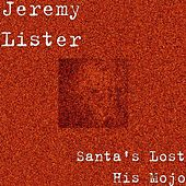Play & Download Santa's Lost His Mojo by Jeremy Lister | Napster