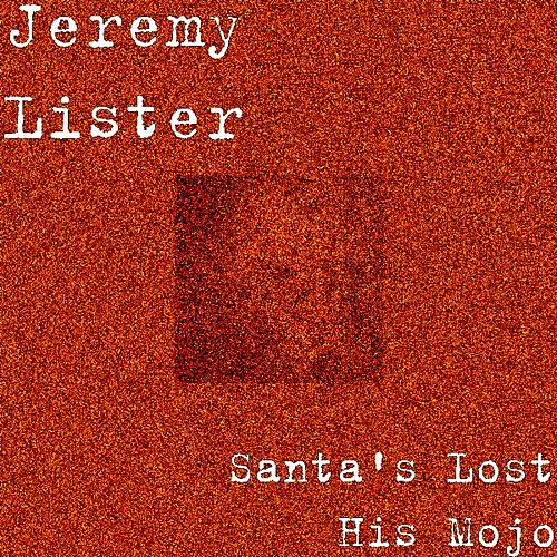 Santa's Lost His Mojo by Jeremy Lister