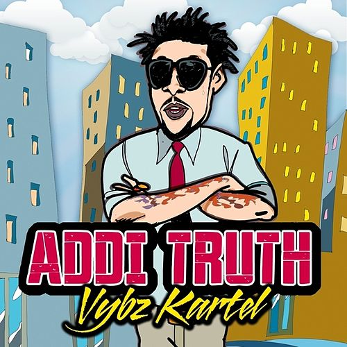 Addi Truth - Single by VYBZ Kartel