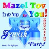 Mazel Tov to You! by David & The High Spirit