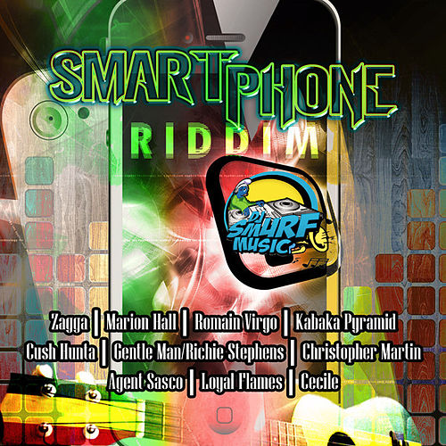 Play & Download Smart Phone Riddim by Various Artists | Napster