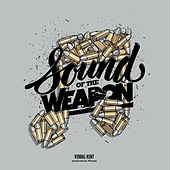 Play & Download Sound of the Weapon by Verbal Kent | Napster