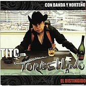 Play & Download El Distinguido (Con Banda Y NorteÑo) by Tito Y Su Torbellino | Napster