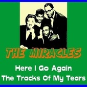 Play & Download Here I Go Again by The Miracles | Napster