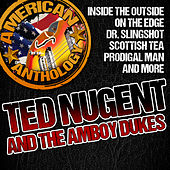 American Anthology: Ted Nugent and the Amboy Dukes by Amboy Dukes