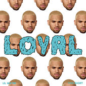 Loyal (West Coast Version) by Chris Brown