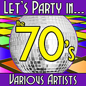 Play & Download Let's Party In... The 70's by Various Artists | Napster