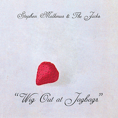 Play & Download Wig Out At Jagbags by Stephen Malkmus | Napster