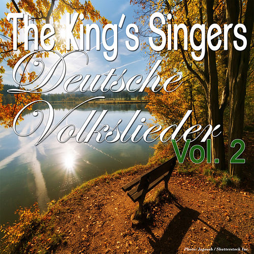 Deutsche Volkslieder, Vol. 2 by King's Singers