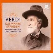 Play & Download Giuseppe Verdi: Das Wahre erfinden, Eine Hörbiografie von Jörg Handstein by Various Artists | Napster