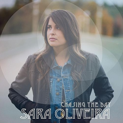 Play & Download Chasing the Day by Sara Oliveira | Napster