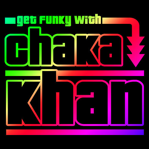 Play & Download Get Funky with Chaka Khan (Live) by Chaka Khan | Napster