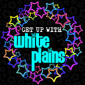 Play & Download Get up with White Plains by White Plains | Napster