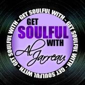 Get Soulful with Al Jarreau von Al Jarreau