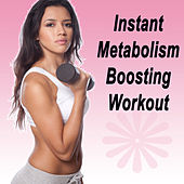 Play & Download Instant Metabolism Boosting Workout (The Best Music for Aerobics, Pumpin' Cardio Power, Plyo, Exercise, Steps, Barré, Curves, Sculpting, Abs, Butt, Lean, Twerk, Slim Down Fitness Workout) by Various Artists | Napster