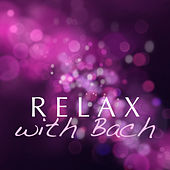Play & Download Relax With Bach by Various Artists | Napster