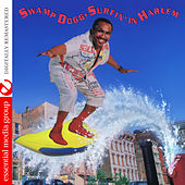 Play & Download Surfin' in Harlem (Digitally Remastered) by Swamp Dogg | Napster