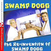The Re-Invention of Swamp Dogg (Digitally Remastered) by Swamp Dogg