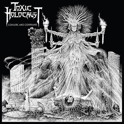 Play & Download Conjure and Command (Deluxe Version) by Toxic Holocaust | Napster